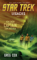 Star Trek   Legacies 1  Von einem Captain zum anderen PDF