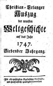 Auszug der neuesten Weltgeschichte: auf das Jahr .... 1747