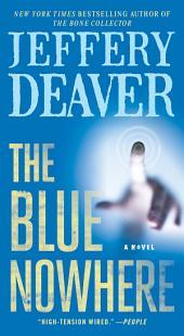 The Blue Nowhere: A Novel