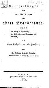 Mittheilungen aus der Geschichte der Mark Brandenburg