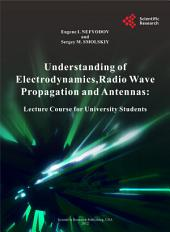Understanding of Electrodynamics,Radio Wave Propagation and Antennas