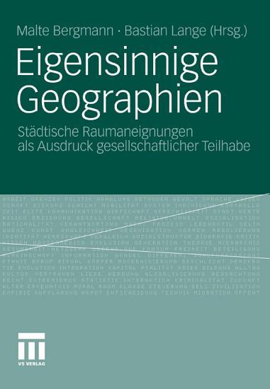 Eigensinnige Geographien PDF