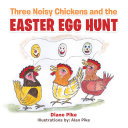 Three Noisy Chickens and the Easter Egg Hunt