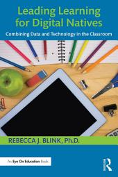 Leading Learning for Digital Natives: Combining Data and Technology in the Classroom