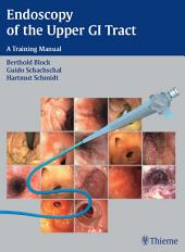 Endoscopy of the Upper GI Tract: A Training Manual