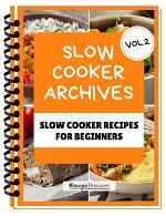 Slow Cooker Cookbook For Beginners – Volume 2