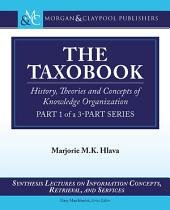 The Taxobook: History, Theories, and Concepts of Knowledge Organization, Part 1 of a Part-3 Series