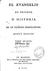 El Evangelio en triunfo, ó Historia de un filósofo desengañado, 4