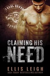 Claiming His Need: Feral Breed Motorcycle Club: BBW Werewolf Romance #2
