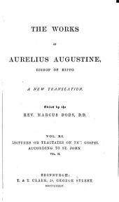 The Works of Aurelius Augustine: A New Translation, Volume 11