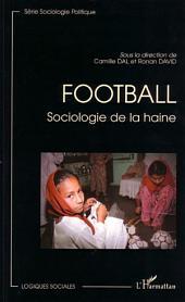 Football: Sociologie de la haine