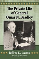 The Private Life of General Omar N  Bradley PDF