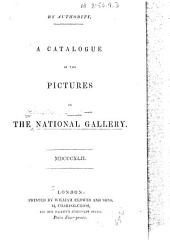 A Catalogue of the Pictures in the National Gallery. 1838