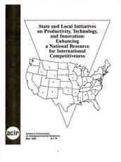 State and Local Initiatives on Productivity  Technology  and Innovation PDF
