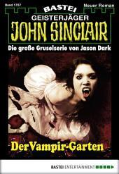 John Sinclair - Folge 1757: Der Vampir-Garten