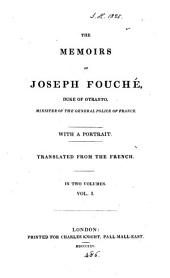 The memoirs of Joseph Fouché [compiled by A. de Beauchamp from the notes of P.L.P. de Jullian]. Transl: Volume 1
