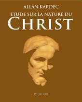 Étude sur la nature du Christ