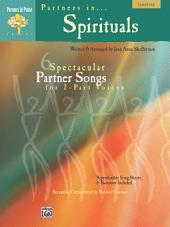 Partners in Spirituals: 6 Spectacular Partner Songs for 2-Part Voices
