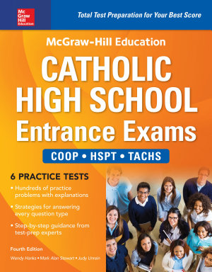 McGraw Hill Education Catholic High School Entrance Exams  Fourth Edition