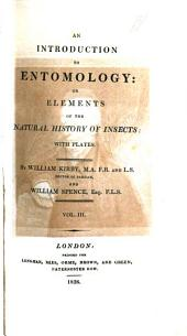 An Introduction to Entomology, Or, Elements of the Natural History of Insects : with Plates: Volume 3