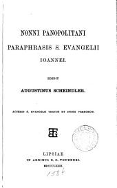 Nonni ... paraphrasis s. Evangelii Ioannei, ed. A. Scheindler. Accedit s. Evangelii textus et index verborum