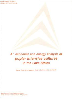 An Economic and Energy Analysis of Poplar Intensive Cultures in the Lake States