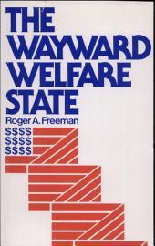 The Wayward Welfare State