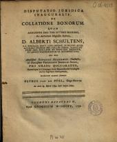 Disputatio juridica inauguralis, de collatione bonorum: Volume 1