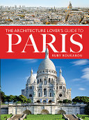 The Architecture Lover's Guide to Paris