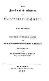 Ueber Zweck und Einrichtung der Veterinär-Schulen: Band 1