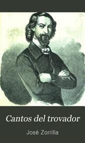 Cantos del trovador: colección de leyendas y tradiciones históricas