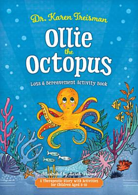 Ollie the Octopus Loss and Bereavement Activity Book