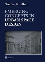 Emerging Concepts in Urban Space Design PDF