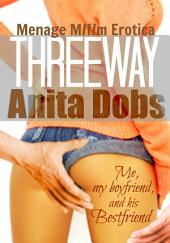 Threeway - Me, My Boyfriend, and his Bestfriend (Menage Erotica M/f/m)