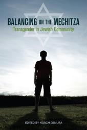 Balancing on the Mechitza: Transgender in Jewish Community
