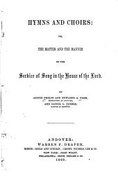 Hymns and Choirs: Or, The Matter and the Manner of the Service of Song in the House of the Lord