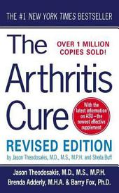 The Arthritis Cure: The Medical Miracle That Can Halt, Reverse, And May Even Cure Osteoarthritis, Edition 2