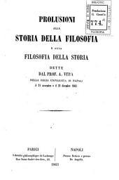 Prolusioni alla storia della filosofia e alla filosofia della storia dette dal prof. A. Vera nella R. Universita di Napoli il 24 novembre e il 23 dicembre 1862