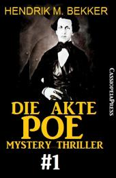 Die Akte Poe #1 - Mystery Thriller: Erster Teil der Ermittlungen um den denkwürdigen Fall Edgar Allan Poe - Cassiopeiapress Spannung