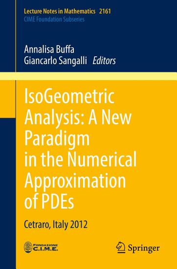 IsoGeometric Analysis  A New Paradigm in the Numerical Approximation of PDEs PDF