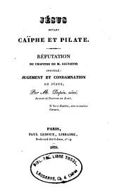 Jésus devant Caïphe et Pilate: réfutation de M. Salvador