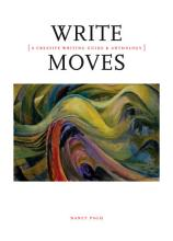 Write Moves  A Creative Writing Guide and Anthology PDF