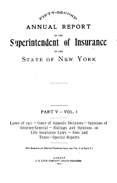Annual Report of the Superintendent of Insurance to the New York Legislature: Volume 5, Parts 1-2; Volume 52, Part 5, Issues 1-2; Volume 1911