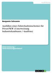 Ausfüllen eines Fahrerlaubnisscheines für Privat-PKW (Unterweisung Industriekaufmann / -kauffrau)