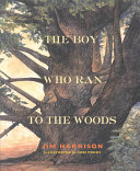 The Boy Who Ran To The Woods Book PDF