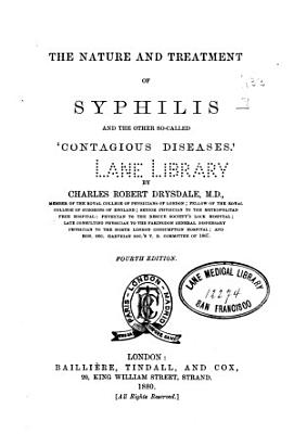 The Nature and Treatment of Syphilis and the Other So-called 'contagious Diseases'
