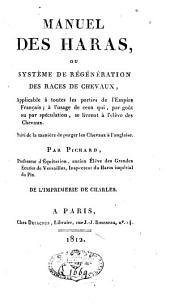 Manuel des haras ou système de régénération des races de chevaux