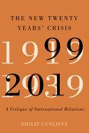 The New Twenty Years' Crisis