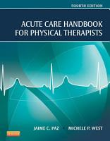 Acute Care Handbook for Physical Therapists   E Book PDF