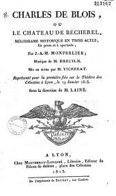 Charles de Blois ou le château de Bécherel: mélodrame historique en 3 actes en prose